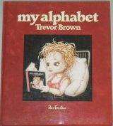 トレヴァーブラウン画集「My Alphabet」